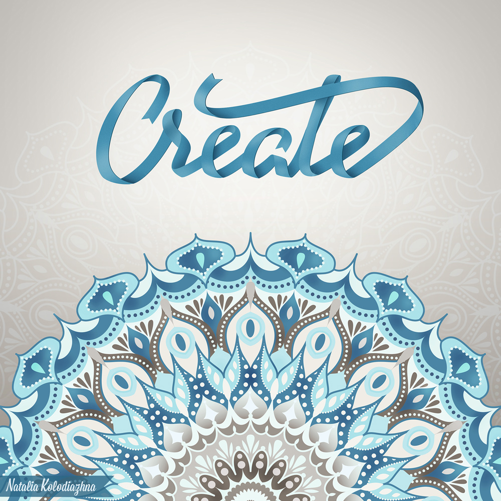 Motivational design with ribbon lettering and impressive mandala by Natalia Kolodiazhna