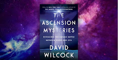 David Wilcock: The Ascension Mysteries | Cosmic Battle Between Good and Evil