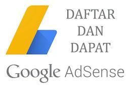 Cara Mendapatkan Akun Google Adsense Dengan 20 Tahapan, Pasti Berhasil