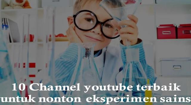 10 Channel youtube terbaik untuk nonton eksperimen sains aneh