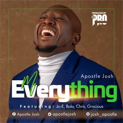 Audio: Apostle Josh – My Everything