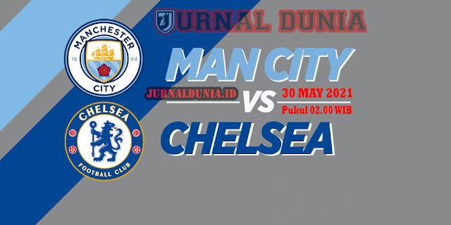 Prediksi Manchester City (N) vs Chelsea ,Minggu 30 May 2021 Pukul 02.00 WIB