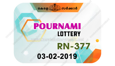 KeralaLotteryResult.net, kerala lottery kl result, yesterday lottery results, lotteries results, keralalotteries, kerala lottery, keralalotteryresult, kerala lottery result, kerala lottery result live, kerala lottery today, kerala lottery result today, kerala lottery results today, today kerala lottery result, Pournami lottery results, kerala lottery result today Pournami, Pournami lottery result, kerala lottery result Pournami today, kerala lottery Pournami today result, Pournami kerala lottery result, live Pournami lottery RN-377, kerala lottery result 03.02.2019 Pournami RN 377 03 February 2019 result, 03 02 2019, kerala lottery result 03-02-2019, Pournami lottery RN 377 results 03-02-2019, 03/02/2019 kerala lottery today result Pournami, 03/02/2019 Pournami lottery RN-377, Pournami 03.02.2019, 03.02.2019 lottery results, kerala lottery result February 03 2019, kerala lottery results 03th February 2019, 03.02.2019 week RN-377 lottery result, 03.02.2019 Pournami RN-377 Lottery Result, 03-02-2019 kerala lottery results, 03-02-2019 kerala state lottery result, 03-02-2019 RN-377, Kerala Pournami Lottery Result 03/02/2019