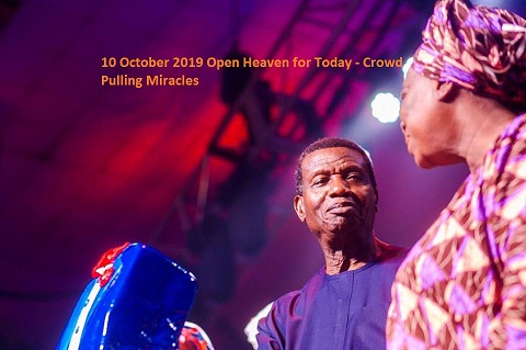 10 October 2019 Open Heaven for Today - Crowd Pulling Miracles