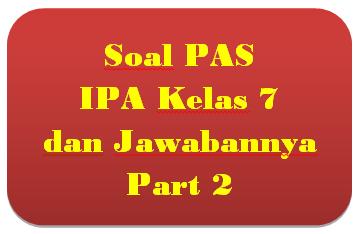 100+ Soal PAS IPA Kelas 7 dan Jawabannya I Part 2