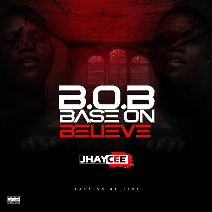 [Music] Jhaycee - BOB (Base on Believe)