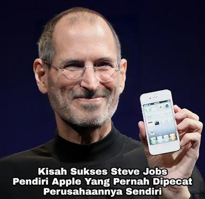 Kisah Sukses Steve Jobs, Bos Apple Yang Pernah Dipecat Oleh Perusahaan Sendiri