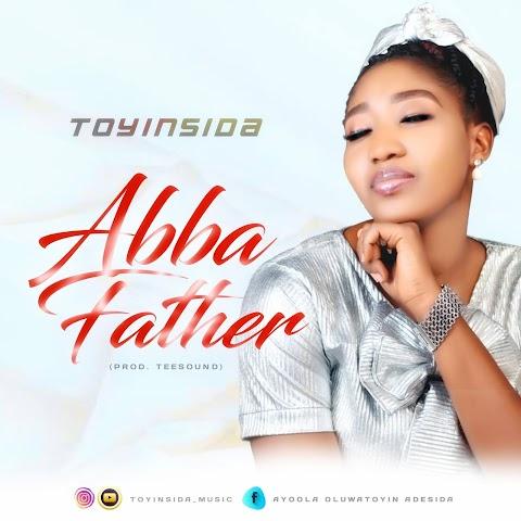 Music: TOYINSIDA - ABBA FATHER