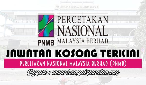 Jawatan Kosong di Percetakan Nasional Malaysia Berhad (PNMB) www.banyakjawatan.my