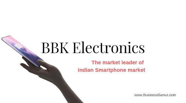 BBK Electronics, the market leader of Indian Smartphone market