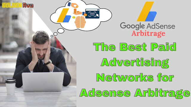 The Best Paid Advertising Networks for Adsense Arbitrage