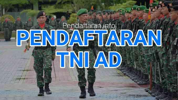 Pendaftaran TNI AD 2019: Persyaratan, Tata cara, Seleksi, Jadwal