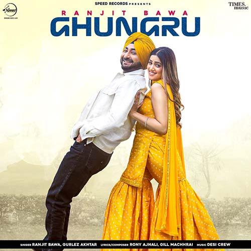 Ghungru Lyrics – Ranjit Bawa & Gurlej Akhtar