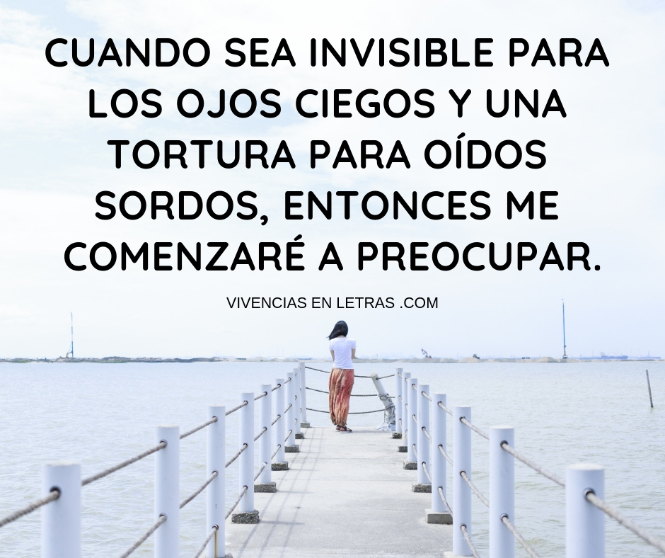 no quiero ser invisible