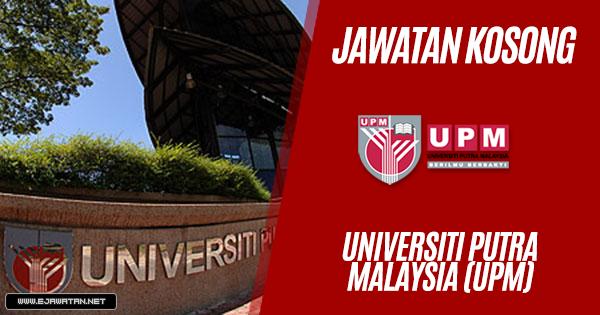 jawatan kosong Universiti Putra Malaysia (UPM) 2018