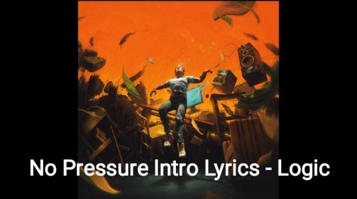 No Pressure Intro Lyrics - Logic