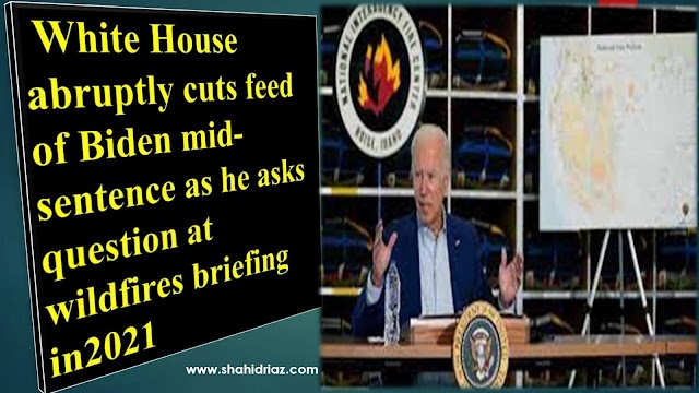 White House abruptly cuts feed of Biden mid-sentence as he asks question at wildfires briefing in 2021