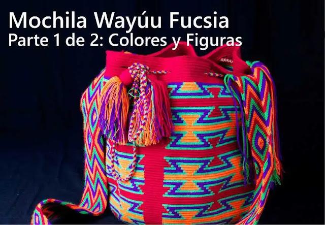 Mochila Wayúu Fucsia | Parte 1 de 2: Colores y Figuras