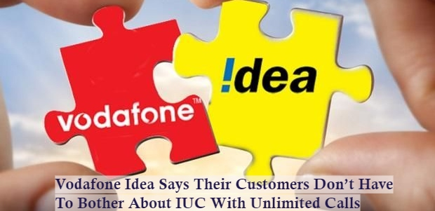 Vodafone Idea Says Their Customers Don't Have To Bother About IUC With Unlimited Calls