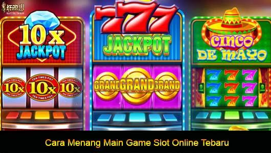 Cara Menang Main Game Slot Online Terbaru