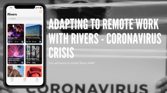 Adapting to Remote Work With Rivers - Coronavirus Crisis