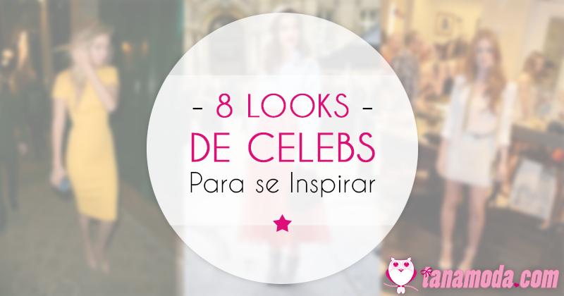 8 looks de celebridades para se inspirar.