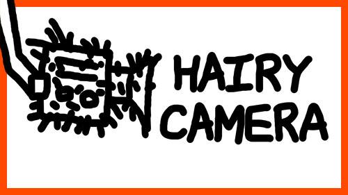 HAIRY CAMERA