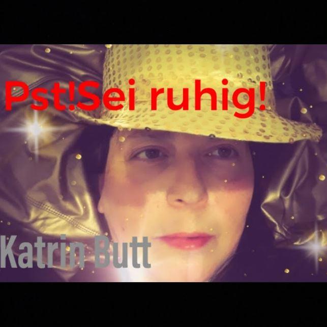 """Katrin Butt release """"Pst!Sei Ruhig!"""""""
