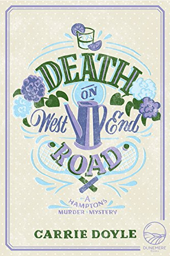 Death on West End Road (Hamptons Murder Mysteries Book 3) by Carrie Doyle