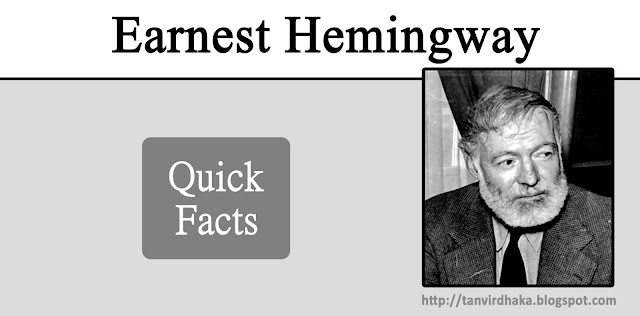 Ernest Hemingway Quick Facts