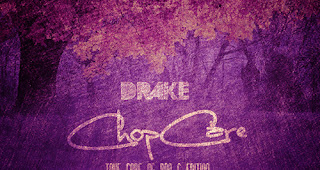 SOTD : Drake - ChopCare {Take Care OG RON C Edition}  ( Mixtape Download) - für ein chilliges Wochenend