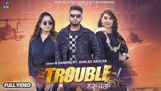 Trouble Lyrics B Sandhu and Gurlez Akhtar
