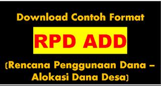 "<img src=""https://1.bp.blogspot.com/-ScqXGcg8GVY/W9X3jzajo5I/AAAAAAAADhU/B_e42lYxkrYfQ2oMszCY5RSh_VHgsLE-wCEwYBhgL/s320/download-contoh-format-rpd-add-rencana-penggunaan-dana-alokasi-dana-desa-excel-xls.png"" alt=""contoh RPD-Rencana Penggunaan Dana ADD""/>"