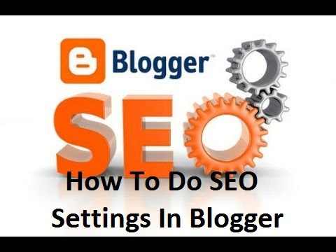 How to do SEO Settings in Blogger