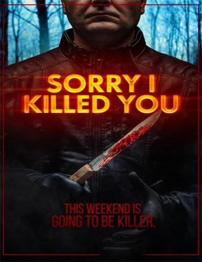 pelicula Lo siento, te maté