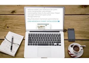 Tips Agar Blog Memenuhi Syarat Adsense