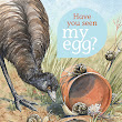 Book Review Have You Seen My Egg?