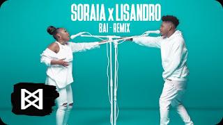 Soraia e Lisandro - Bai (Remix) 2020