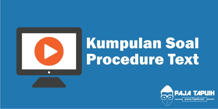 Kumpulan Soal Procedure Text Smp Dan Pembahasan Paja Tapuih
