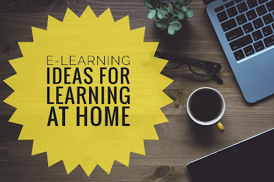 E-learning Ideas for Learning at Home