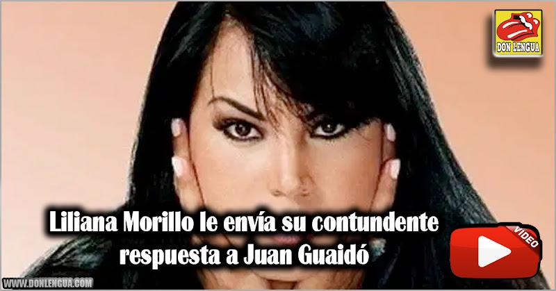 Liliana Morillo le envía su contundente respuesta a Juan Guaidó