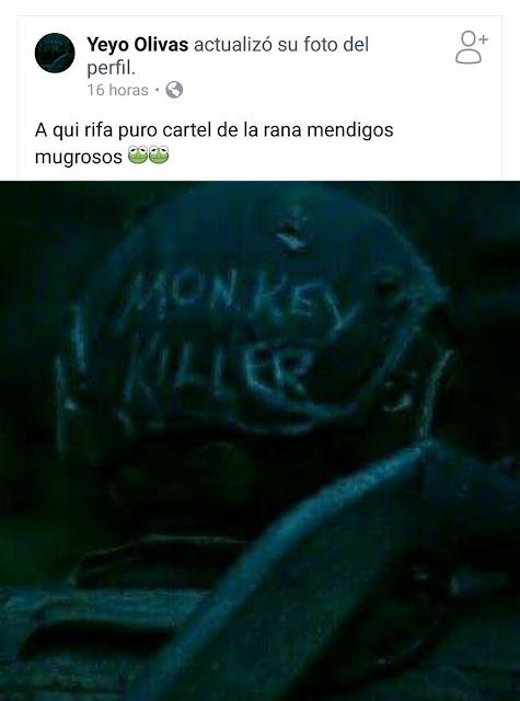 """Monkey Killer Sicarios de la """"Rana"""" al servicio de Sinaloa decapitan a hombre, lo publican en Facebook y amenazan, """"Aquí rifa puro cartel de la rana"""""""