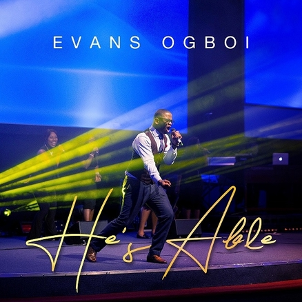 NEW MUSIC: HE'S ABLE (AUDIO & VIDEO) BY EVANS OGBOI