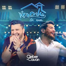 CD Resenha Em Casa – Cleber e Cauan (2020) download