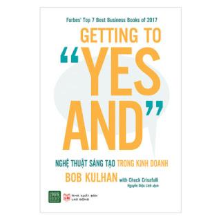 """Getting To """"Yes And"""": Nghệ Thuật Sáng Tạo Trong Kinh Doanh ebook PDF EPUB AWZ3 PRC MOBI"""