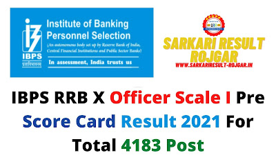 IBPS RRB X Officer Scale I Pre Score Card Result 2021 For Total 4183 Post