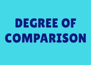 Degree of comparison with meaning and examples