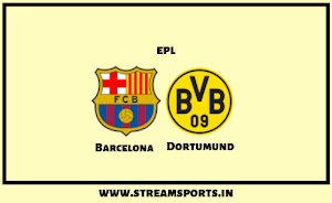 UCL: Barcelona V/s. Dortumund Preview and Lineup