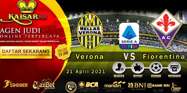 Prediksi Bola Terpercaya Liga Italia Verona vs Fiorentina 21 April 2021
