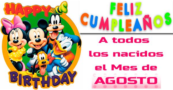 🥳 A todos los nacidos el Mes de Agosto... ¡Feliz Cumpleaños!